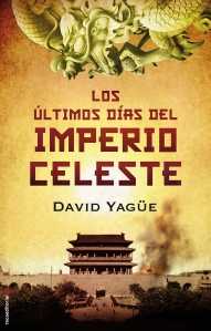 """alt=""""los últimos días del imperio celeste, David Yagüe, javierpellicerescritor.com"""""""