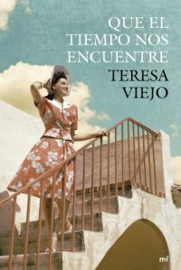 """alt=""""que el tiempo nos encuentre, Teresa Viejo, javierpellicerescritor.com"""""""