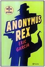 "Alt=""Anonymus rex, eric garcia, javierpellicerescritor.com"""