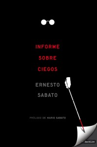 """alt=""""informe sobre ciegos, Ernesto Sabato, javierpellicerescritor.com"""""""