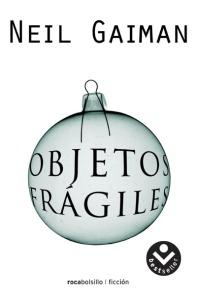 "alt=""Objetos frágiles, Neil Gaiman, javierpellicerescritor.com"""