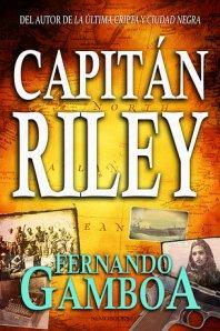 "alt=""Capitán Riley, Fernando Gamboa, javierpellicerescritor.com"""