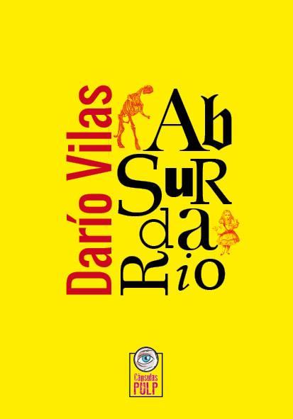 """alt=""""Absurdario, Darío Vilas, javierpellicerescritor.com"""""""