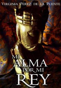 """alt=""""mi alma por mi rey, virginia pérez de la puente, javierpellicerescritor.com"""""""