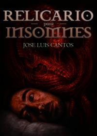 """alt=""""Relicario para insomnes, José Luis Cantos, javierpellicerescritor.com"""""""