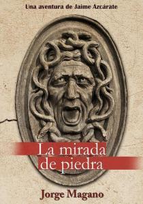 """alt=""""La mirada de piedra, jorge magano, ganador concurso Amazon, javierpellicerescritor.com"""""""