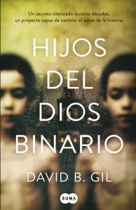 """alt=""""Hijos del dios binario, david b. gil, suma de letras, javierpellicerescritor.com"""""""